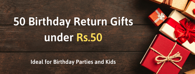 Birthday return gifts under Rs.50